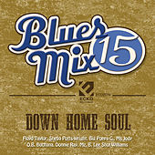 Play & Download Blues Mix Vol. 15: Down Home Soul by Various Artists | Napster