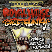 Play & Download Get Funky (Norty Cotto Remixes) by Royal House | Napster