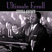 Play & Download Ultimate Erroll by Erroll Garner | Napster