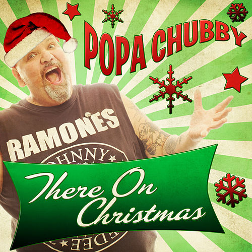Play & Download There on Christmas - Single by Popa Chubby | Napster