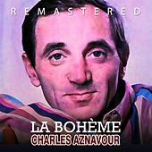 Play & Download La bohème by Charles Aznavour | Napster