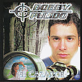 Play & Download El Cazador by Bobby Pulido | Napster