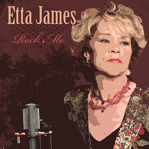 Play & Download Rock Me by Etta James | Napster