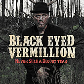 Never Shed a Bloody Tear by Black Eyed Vermillion