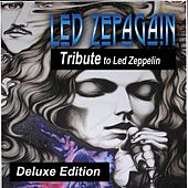 Play & Download Tribute to Led Zeppelin (Deluxe Edition) by Led Zepagain | Napster