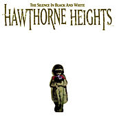 Play & Download The Silence In Black and White - Re-Issue by Hawthorne Heights | Napster