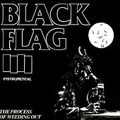 Play & Download The Process Of Weeding Out by Black Flag | Napster