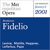 Play & Download Beethoven: Fidelio (January 6, 2001) by Metropolitan Opera | Napster