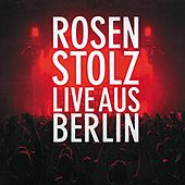 Play & Download Live aus Berlin by Rosenstolz | Napster