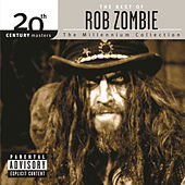The Millennium Collection: The  Best Of Rob Zombie by Rob Zombie