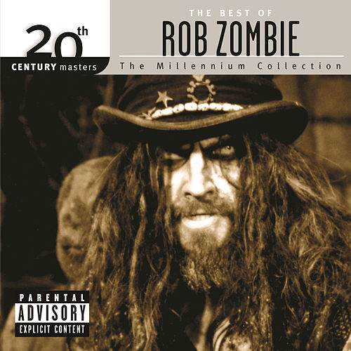 Play & Download The Millennium Collection: The  Best Of Rob Zombie by Rob Zombie | Napster