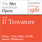 Play & Download Verdi: Il Trovatore (February 4, 1961) by Metropolitan Opera | Napster