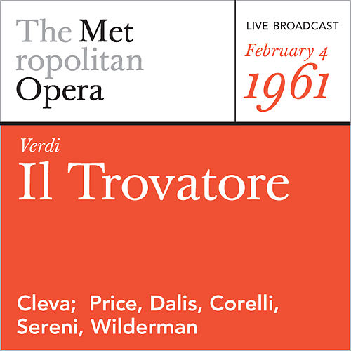 Play & Download Verdi: Il Trovatore (February 4, 1961) by Metropolitan Opera | Napster