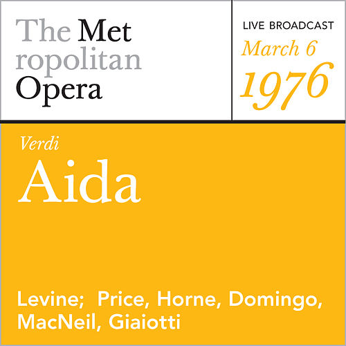 Play & Download Verdi: Aida (March 6, 1976) by Metropolitan Opera | Napster