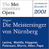 Play & Download Wagner: Die Meistersinger von Nurnberg (December 8, 2001) by Metropolitan Opera | Napster