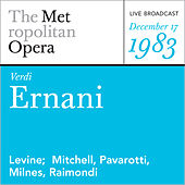 Play & Download Verdi: Ernani (December 17, 1983) by Metropolitan Opera | Napster