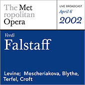 Play & Download Verdi: Falstaff (April 6, 2002) by Metropolitan Opera | Napster
