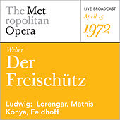 Weber: Der Freischutz (April 15, 1972) by Metropolitan Opera