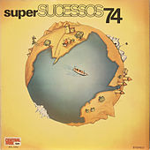 Play & Download Super Sucessos 74 by Various Artists | Napster