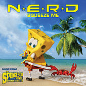 Squeeze Me (Music from The Spongebob Movie Sponge Out Of Water) by N.E.R.D.