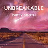Unbreakable by Dirty South