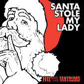 Play & Download Santa Stole My Lady by Fitz and the Tantrums | Napster