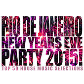 Rio De Janeiro New Years Eve Party 2015! by Various Artists