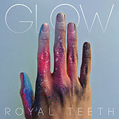 Play & Download Glow by Royal Teeth | Napster