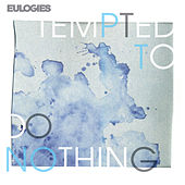 Play & Download Tempted to Do Nothing by Eulogies | Napster