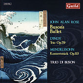 Play & Download D'indy: Trio in B-Flat Major, Op.29 - Mendelssohn: Konzertstück in F Minor, Op.113 - Rose: Buson's Ballet by Trio di Buson | Napster