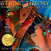 Play & Download String Theory: Orchestral Works for Film by Jeffrey Gold | Napster