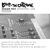 Ocean Way Sessions Live by Love & The Outcome