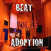 Play & Download Beat Adoption, Vol. 15 by Dividen | Napster