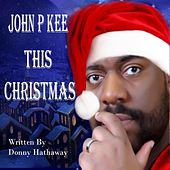 Play & Download This Christmas by John P. Kee | Napster