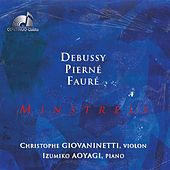Play & Download Debussy, Pierné & Fauré: Minstrels by Christophe Giovaninetti | Napster