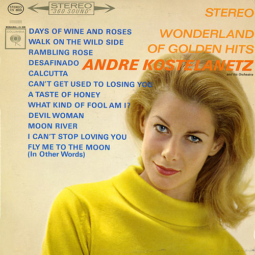 Stereo Wonderland of Golden Hits by Andre Kostelanetz & His Orchestra