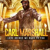 Play & Download Love Brings Me Back to You by Carl Marshall | Napster