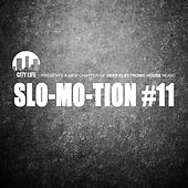 Play & Download Slo-Mo-Tion #11 - A New Chapter of Deep Electronic House Music by Various Artists | Napster