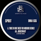 Play & Download Three in One (Need for Mirrors Remix) / Juggernaut by Spirit | Napster