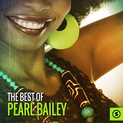 Play & Download The Best of Pearl Bailey by Pearl Bailey | Napster