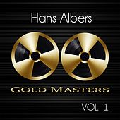 Play & Download Gold Masters: Hans Albers, Vol. 1 by Hans Albers | Napster