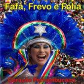 Play & Download Fafá, Frevo e Folia (Coração Pernambucano) by Fafá De Belém | Napster