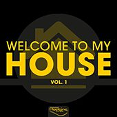 Welcome to My House, Vol. 1 by Various Artists