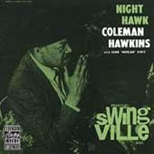 Play & Download Night Hawk by Coleman Hawkins | Napster