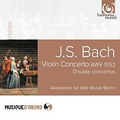 Play & Download Bach: Violin Concerto, BWV 1052 & Double Concertos by Akademie für Alte Musik Berlin | Napster