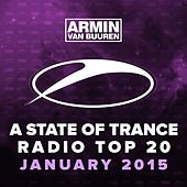 A State Of Trance Radio Top 20 - January 2015 (Including Classic Bonus Track) by Various Artists