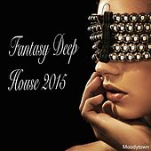 Play & Download Fantasy Deep House 2015 by Various Artists | Napster