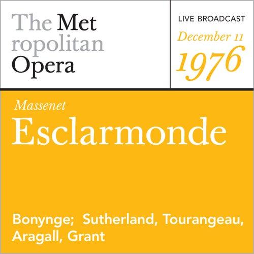 Play & Download Massenet: Esclarmonde (December 11, 1976) by Metropolitan Opera | Napster