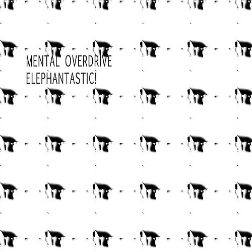 Elephantastic! by Mental Overdrive