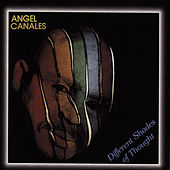 Play & Download Different Shades of Thought by Angel Canales | Napster